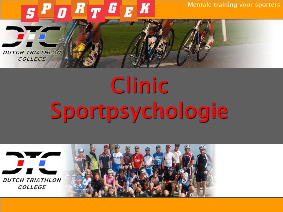 Mentale training voor sporters Clinic Sportpsychologie