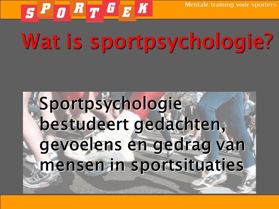 Mentale training voor sporters Sportpsychologie Drie hoofdgroepen met onderliggende thema's - prestatieverbetering - disfunctioneren - stoornis
