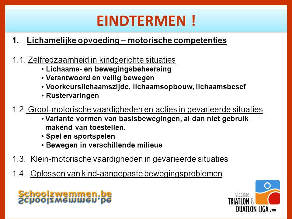 EINDTERMEN . 1.Lichamelijke opvoeding – motorische competenties 1.1.