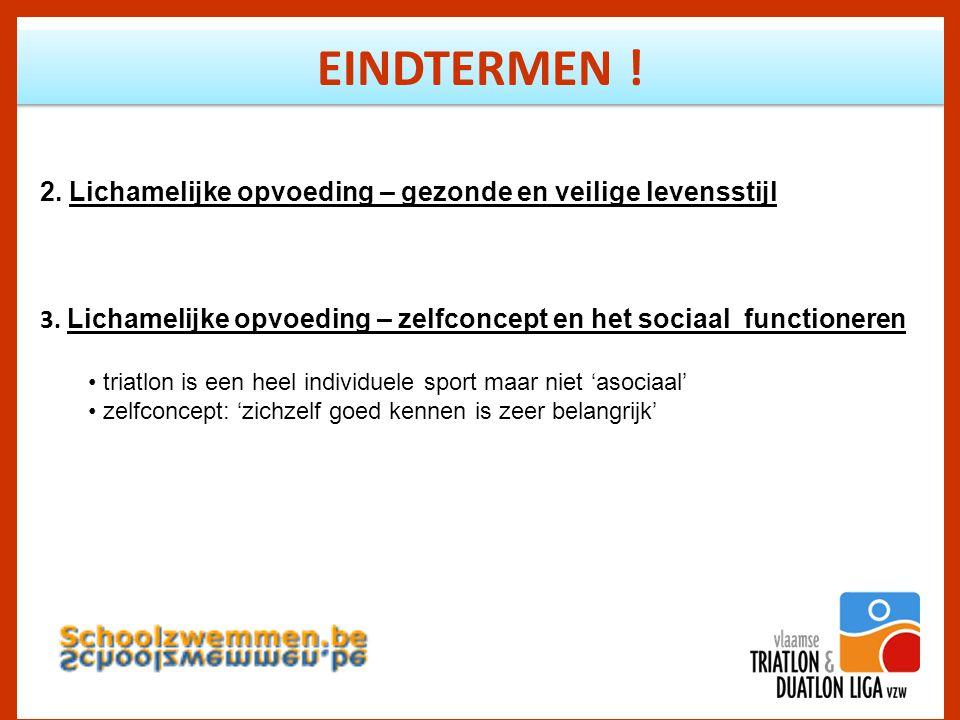 EINDTERMEN . 2. Lichamelijke opvoeding – gezonde en veilige levensstijl 3.