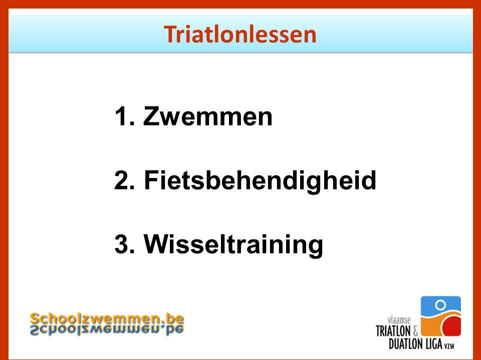 Triatlonlessen 1. Zwemmen 2. Fietsbehendigheid 3. Wisseltraining