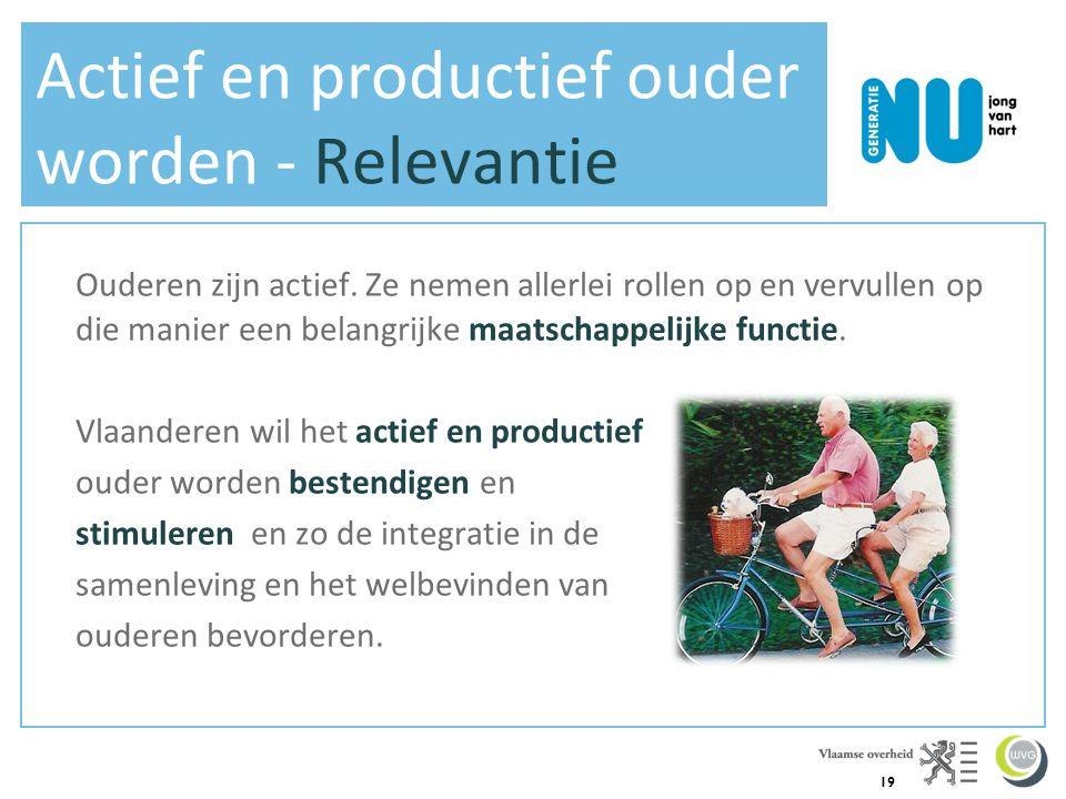 19 Actief en productief ouder worden - Relevantie Ouderen zijn actief.