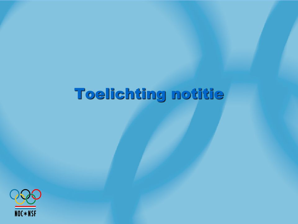 Toelichting notitie