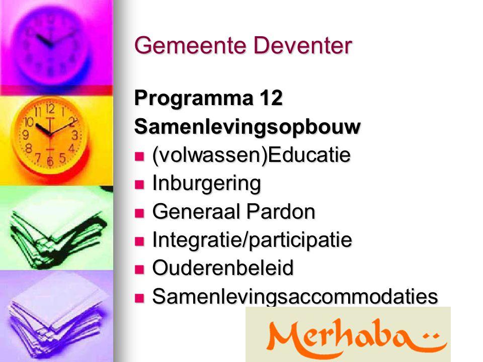 Gemeente Deventer Programma 12 Samenlevingsopbouw (volwassen)Educatie (volwassen)Educatie Inburgering Inburgering Generaal Pardon Generaal Pardon Inte