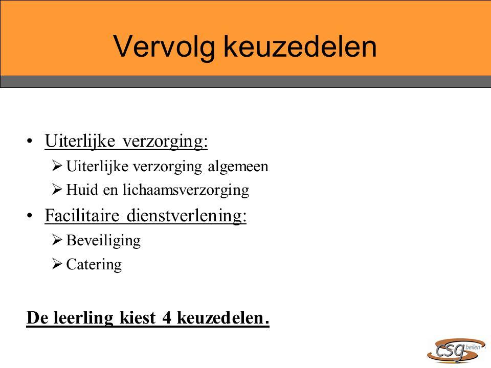 Uiterlijke verzorging:  Uiterlijke verzorging algemeen  Huid en lichaamsverzorging Facilitaire dienstverlening:  Beveiliging  Catering De leerling kiest 4 keuzedelen.