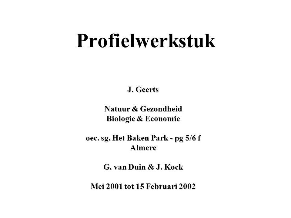 Profielwerkstuk J.Geerts Natuur & Gezondheid Biologie & Economie oec.