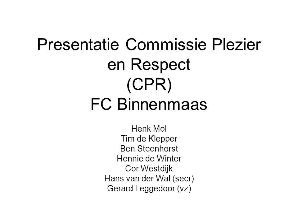 Presentatie Commissie Plezier en Respect (CPR) FC Binnenmaas Henk Mol Tim de Klepper Ben Steenhorst Hennie de Winter Cor Westdijk Hans van der Wal (se