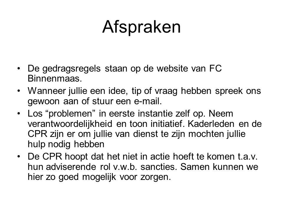 Afspraken De gedragsregels staan op de website van FC Binnenmaas. Wanneer jullie een idee, tip of vraag hebben spreek ons gewoon aan of stuur een e-ma