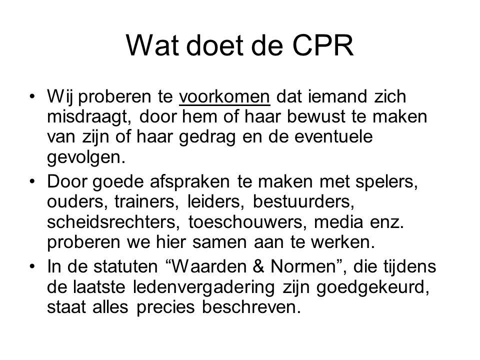 Wat doet de CPR Wij proberen te voorkomen dat iemand zich misdraagt, door hem of haar bewust te maken van zijn of haar gedrag en de eventuele gevolgen