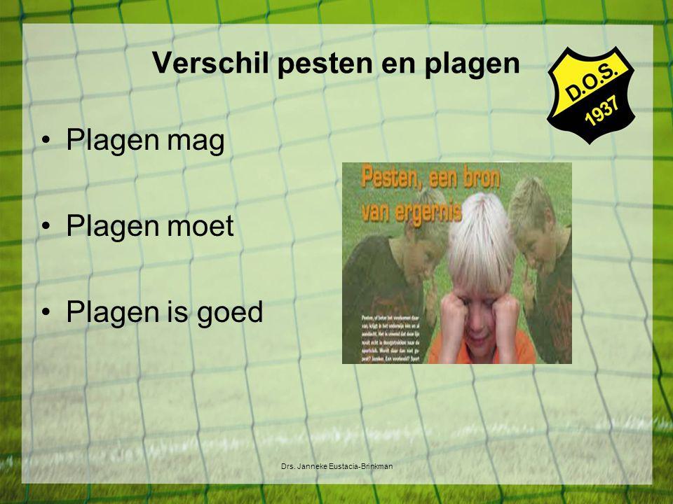 Verschil pesten en plagen Plagen mag Plagen moet Plagen is goed Drs. Janneke Eustacia-Brinkman