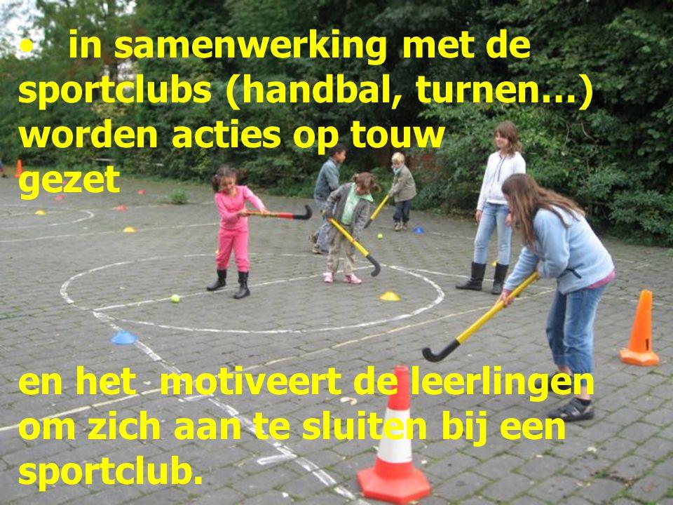 in samenwerking met de sportclubs (handbal, turnen…) worden acties op touw gezet en het motiveert de leerlingen om zich aan te sluiten bij een sportcl