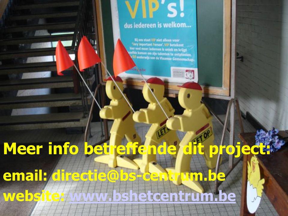 Meer info betreffende dit project: email: directie@bs-centrum.be website: www.bshetcentrum.bewww.bshetcentrum.be