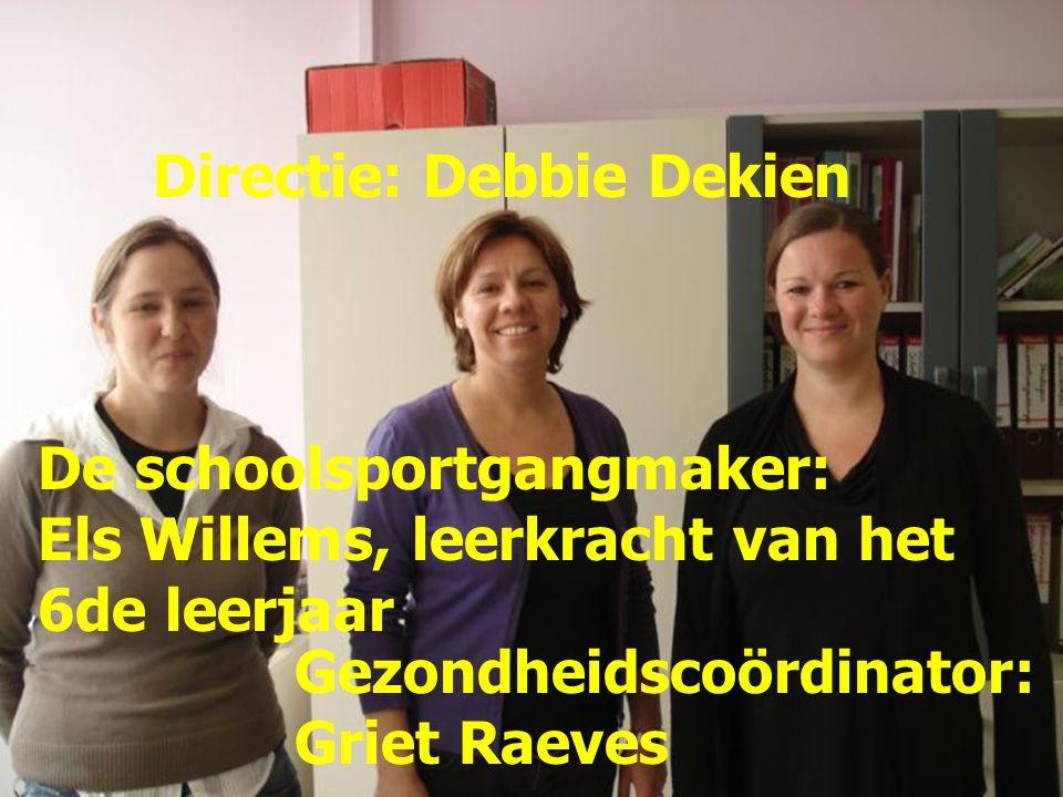 Directie: Debbie Dekien De schoolsportgangmaker: Els Willems, leerkracht van het 6de leerjaar Gezondheidscoördinator: Griet Raeves