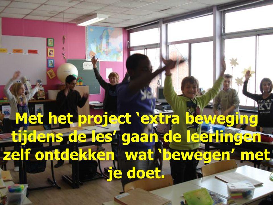Met het project 'extra beweging tijdens de les' gaan de leerlingen zelf ontdekken wat 'bewegen' met je doet.