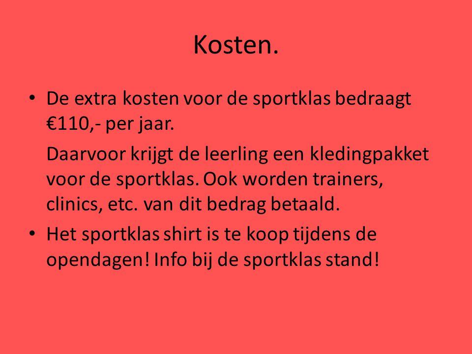 Kosten.De extra kosten voor de sportklas bedraagt €110,- per jaar.