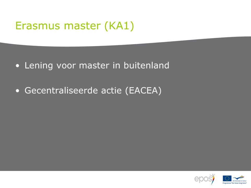 Erasmus master (KA1) Lening voor master in buitenland Gecentraliseerde actie (EACEA)