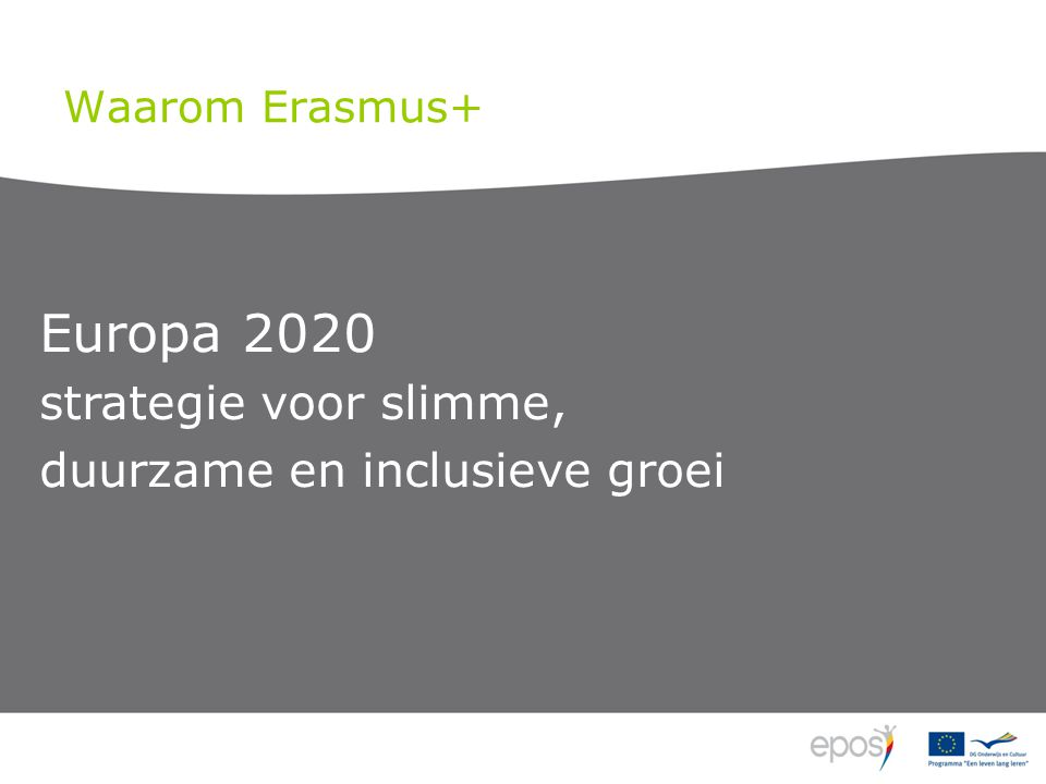 Waarom Erasmus+ Europa 2020 strategie voor slimme, duurzame en inclusieve groei