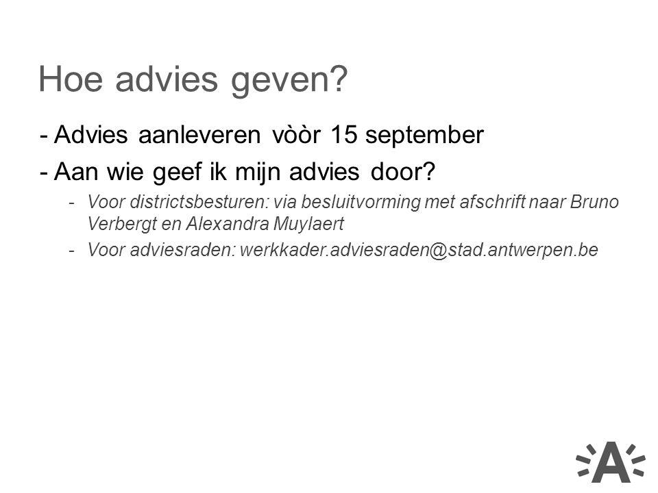 - Advies aanleveren vòòr 15 september - Aan wie geef ik mijn advies door.