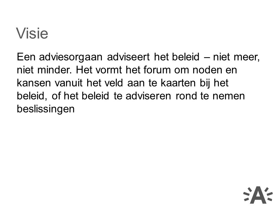 afsprakennota/ charter tussen adviesorgaan, administratie en beleid over: ieders rol flow / timing engagement Samenwerking