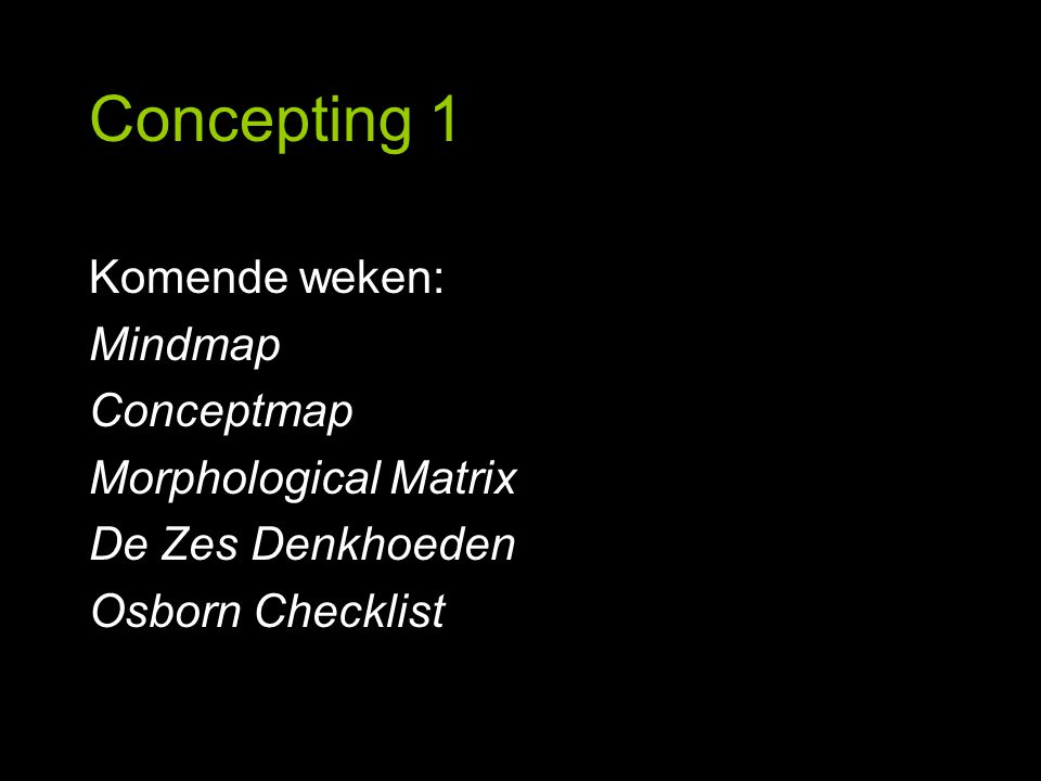 Concepting 1 Mindmap Punt van aandacht: Bedenk naast namen, materialen en gebeurtenissen ook sferen en beschrijvingen (makkelijker een concept van te maken)