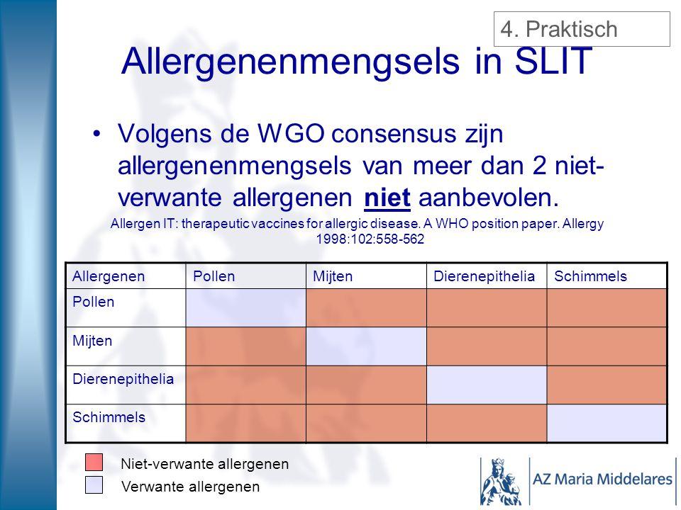 Allergenenmengsels in SLIT Volgens de WGO consensus zijn allergenenmengsels van meer dan 2 niet- verwante allergenen niet aanbevolen. Allergen IT: the