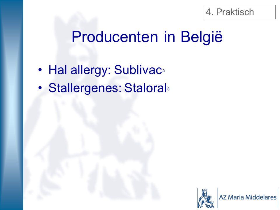 Producenten in België Hal allergy: Sublivac ® Stallergenes: Staloral ® 4. Praktisch