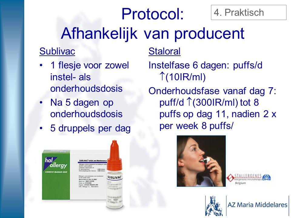 Protocol: Afhankelijk van producent Sublivac 1 flesje voor zowel instel- als onderhoudsdosis Na 5 dagen op onderhoudsdosis 5 druppels per dag Staloral