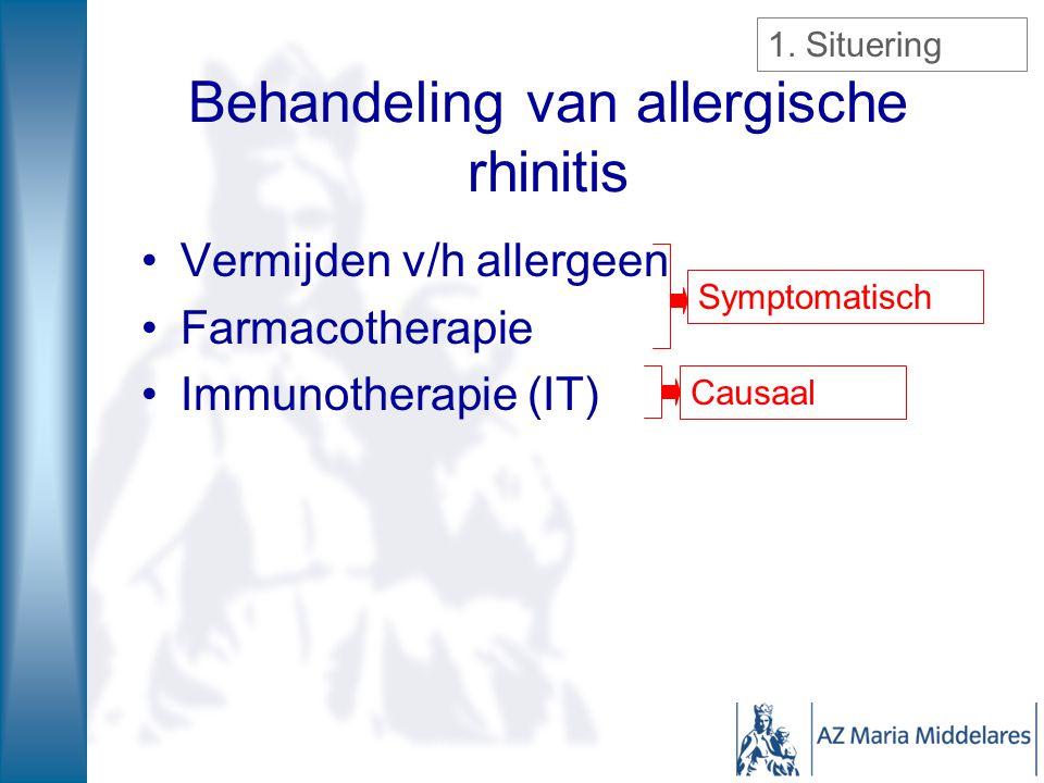 Behandeling van allergische rhinitis Vermijden v/h allergeen Farmacotherapie Immunotherapie (IT) Symptomatisch Causaal 1. Situering