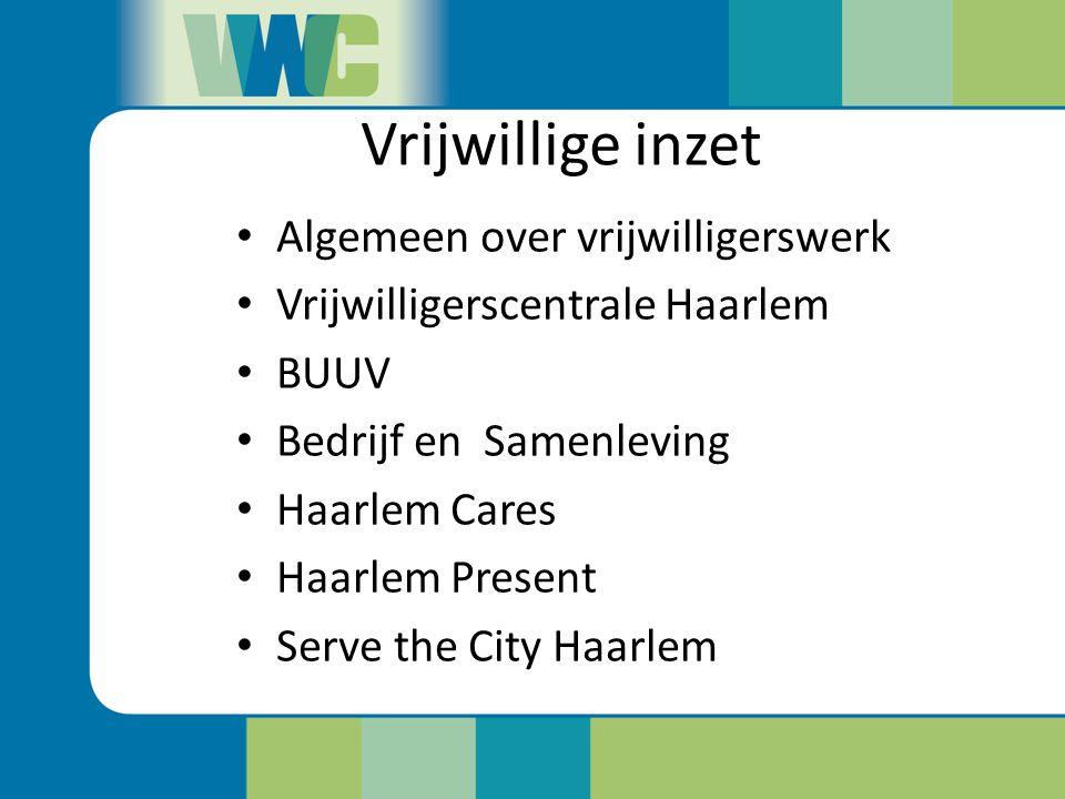 Vrijwillige inzet Algemeen over vrijwilligerswerk Vrijwilligerscentrale Haarlem BUUV Bedrijf en Samenleving Haarlem Cares Haarlem Present Serve the Ci