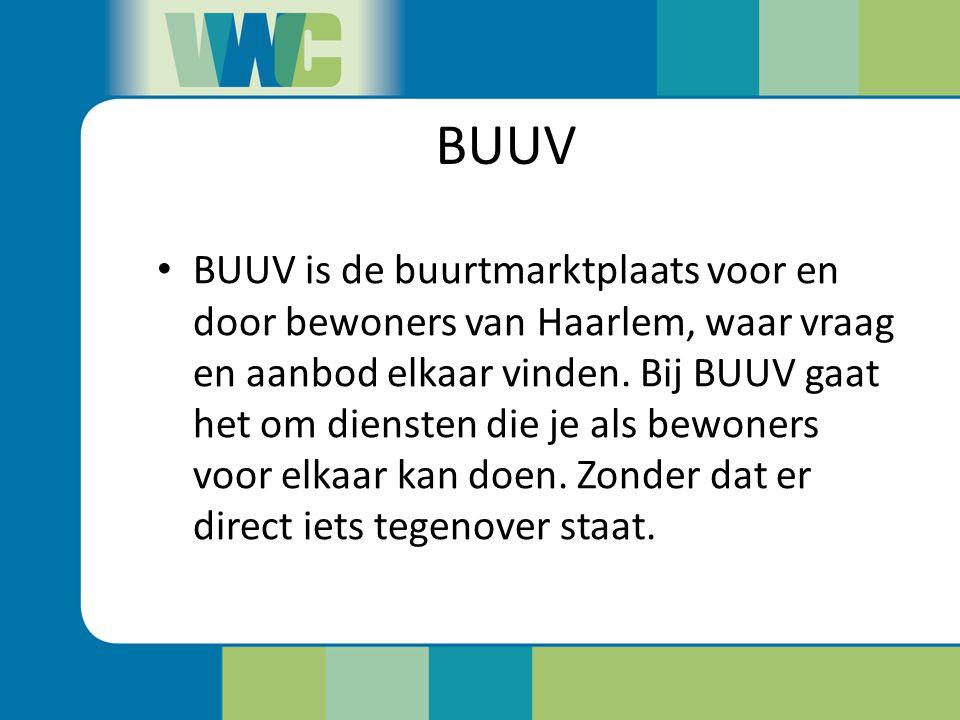 BUUV BUUV is de buurtmarktplaats voor en door bewoners van Haarlem, waar vraag en aanbod elkaar vinden. Bij BUUV gaat het om diensten die je als bewon