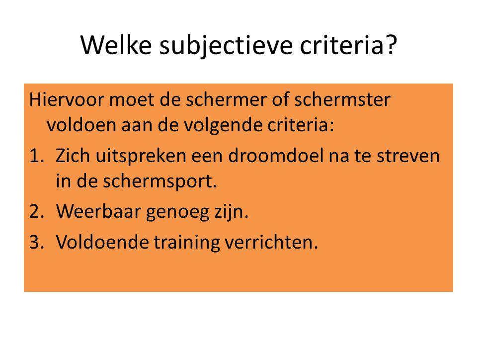 Welke subjectieve criteria.