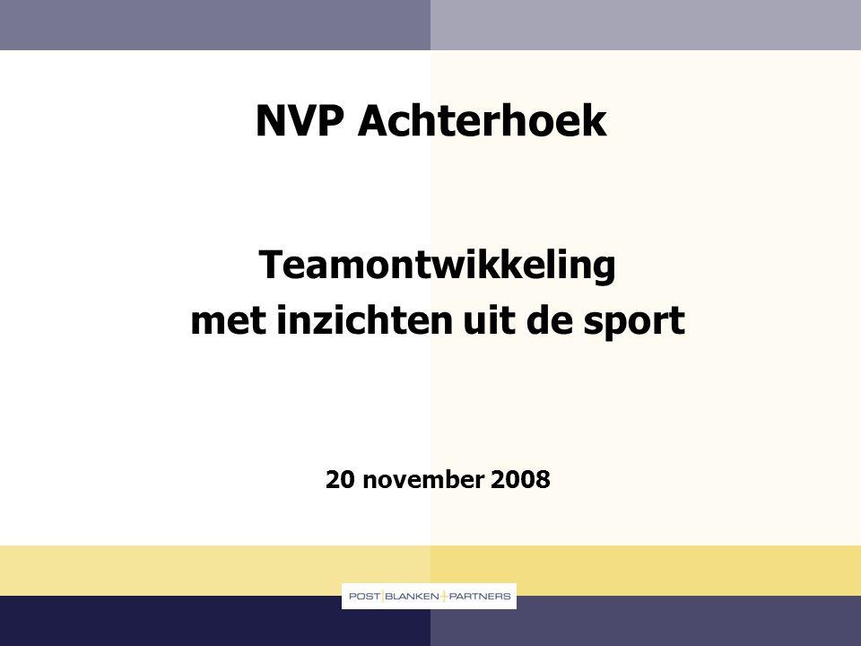 NVP Achterhoek Teamontwikkeling met inzichten uit de sport 20 november 2008