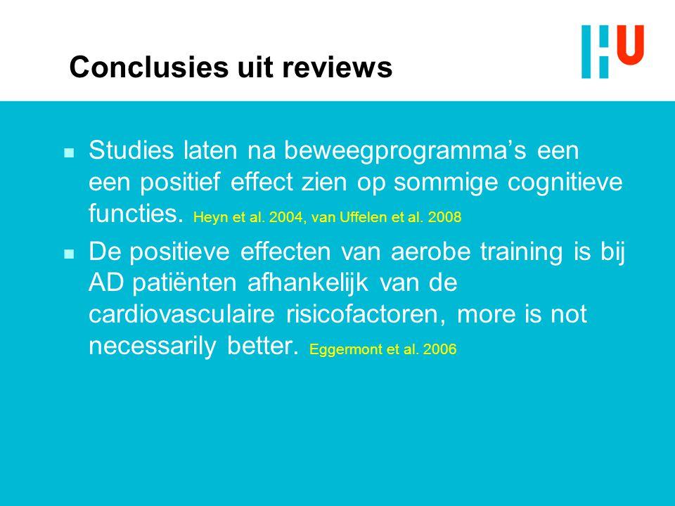 Conclusies uit reviews n Studies laten na beweegprogramma's een een positief effect zien op sommige cognitieve functies. Heyn et al. 2004, van Uffelen