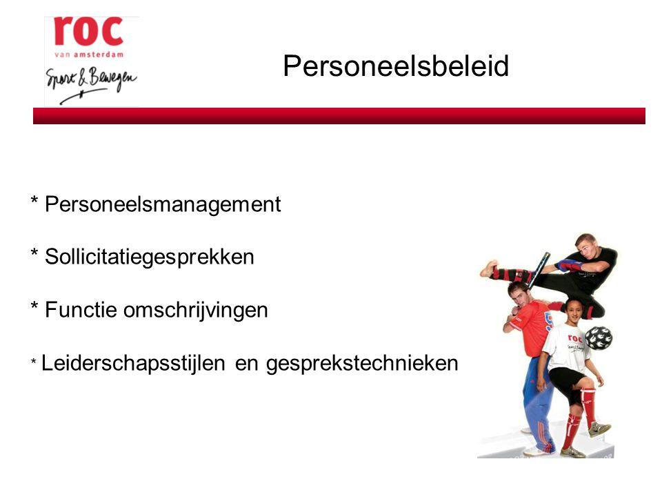 Personeelsbeleid * Personeelsmanagement * Sollicitatiegesprekken * Functie omschrijvingen * Leiderschapsstijlen en gesprekstechnieken