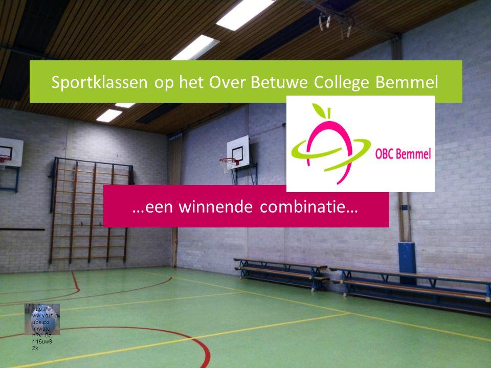 Sportklassen op het Over Betuwe College Bemmel …een winnende combinatie… http://w ww.yout ube.co m/watc h?v=Bz rI15uw9 2k