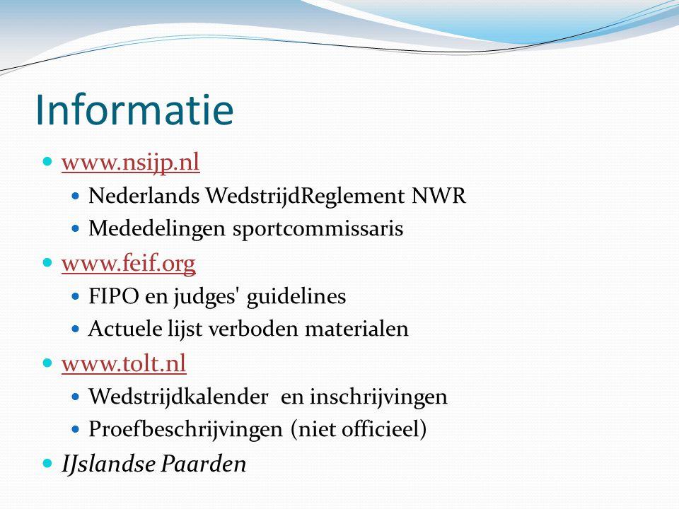 Informatie www.nsijp.nl Nederlands WedstrijdReglement NWR Mededelingen sportcommissaris www.feif.org FIPO en judges' guidelines Actuele lijst verboden