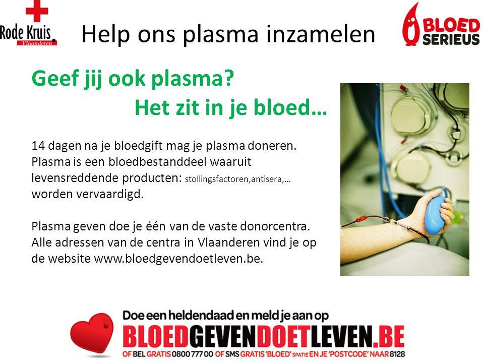 Help ons plasma inzamelen Geef jij ook plasma.