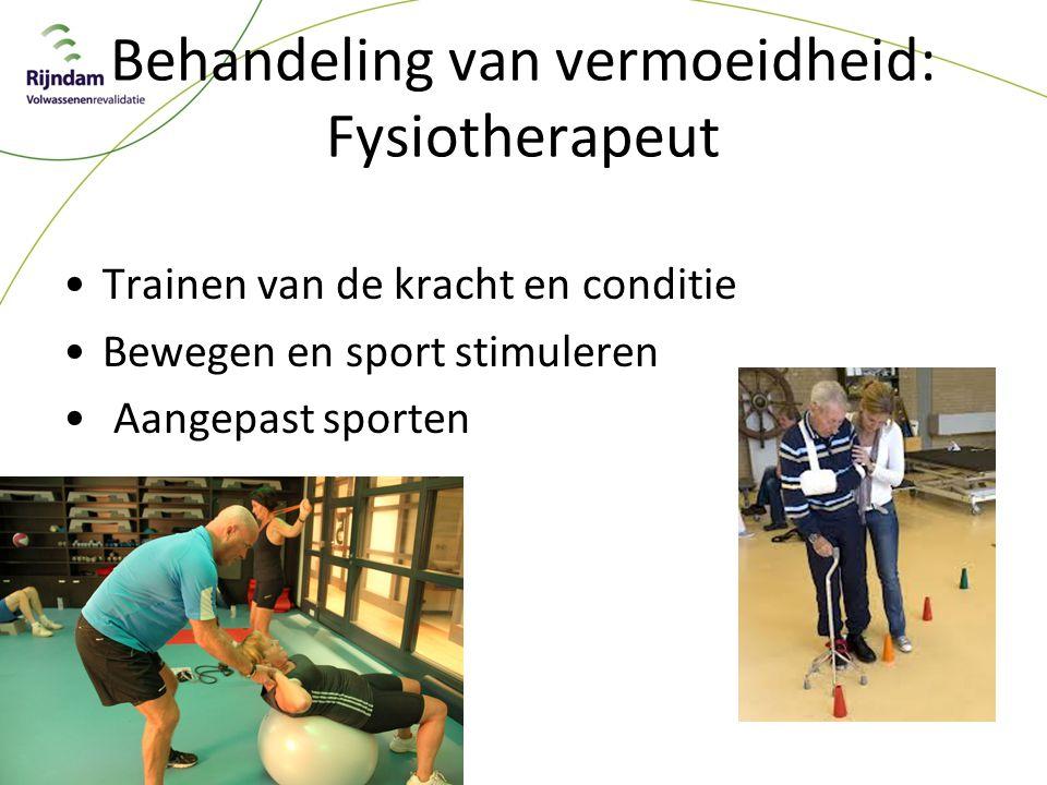Behandeling van vermoeidheid: Fysiotherapeut Trainen van de kracht en conditie Bewegen en sport stimuleren Aangepast sporten