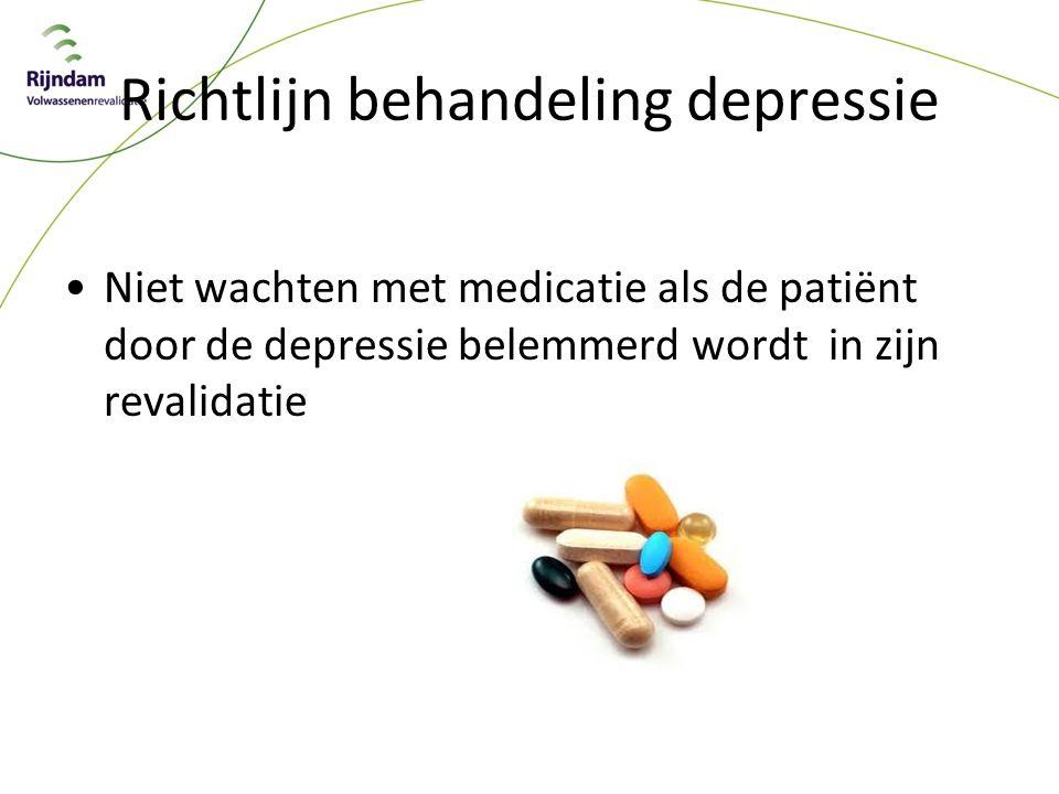 Richtlijn behandeling depressie Niet wachten met medicatie als de patiënt door de depressie belemmerd wordt in zijn revalidatie
