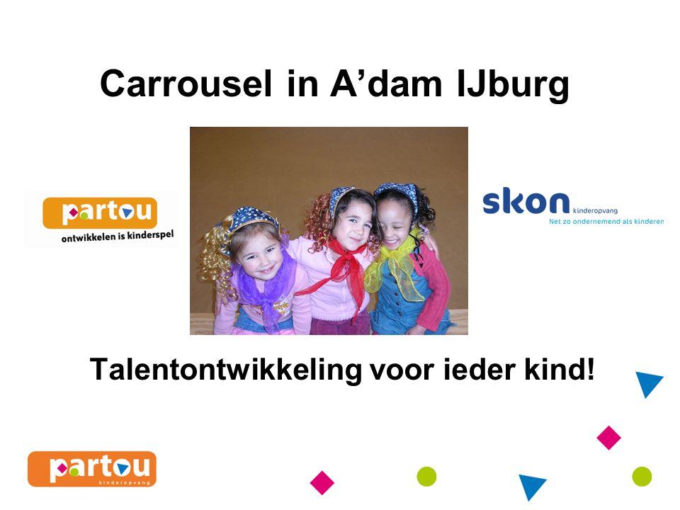 Carrousel in A'dam IJburg Talentontwikkeling voor ieder kind!
