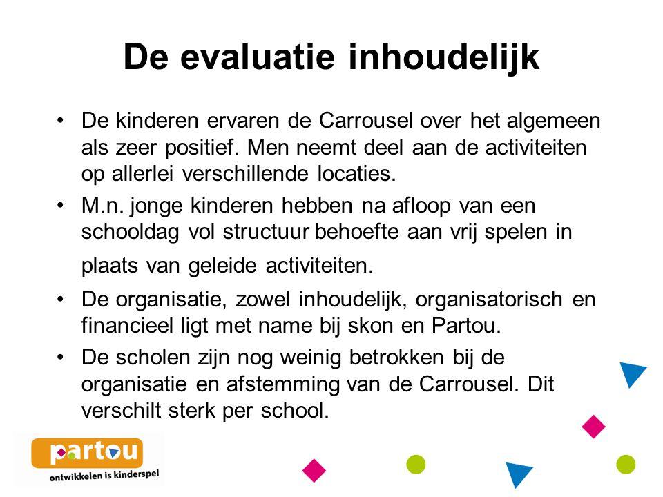 De evaluatie inhoudelijk De kinderen ervaren de Carrousel over het algemeen als zeer positief.