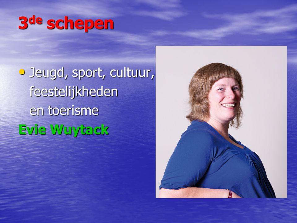 3 de schepen Jeugd, sport, cultuur, Jeugd, sport, cultuur,feestelijkheden en toerisme Evie Wuytack