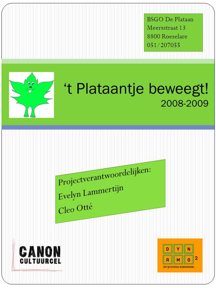 't Plataantje beweegt! 2008-2009 BSGO De Plataan Meersstraat 13 8800 Roeselare 051/207055