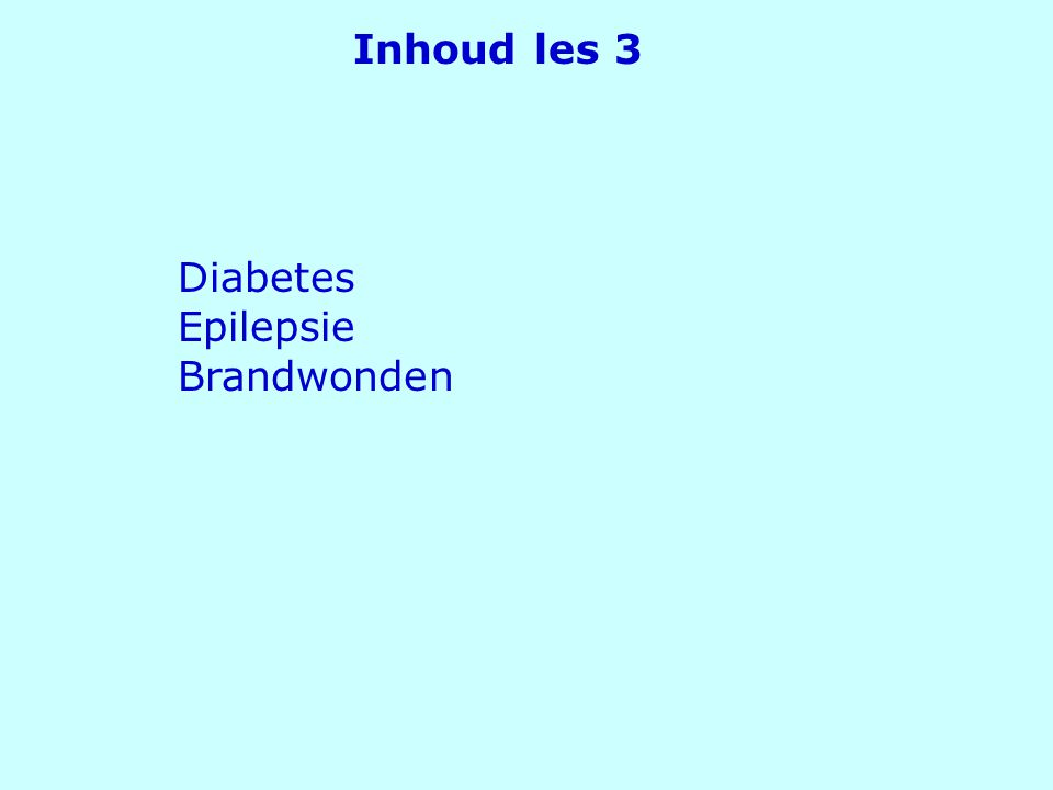 Diabetes Epilepsie Brandwonden Inhoud les 3