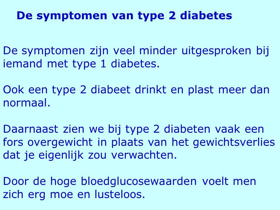 De symptomen zijn veel minder uitgesproken bij iemand met type 1 diabetes. Ook een type 2 diabeet drinkt en plast meer dan normaal. Daarnaast zien we