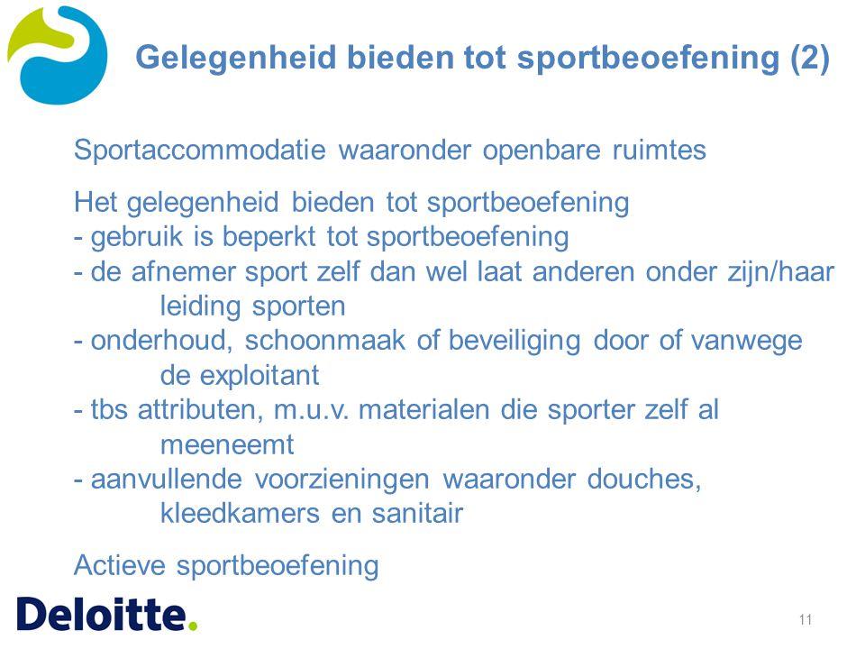 11 Sportaccommodatie waaronder openbare ruimtes Het gelegenheid bieden tot sportbeoefening - gebruik is beperkt tot sportbeoefening - de afnemer sport
