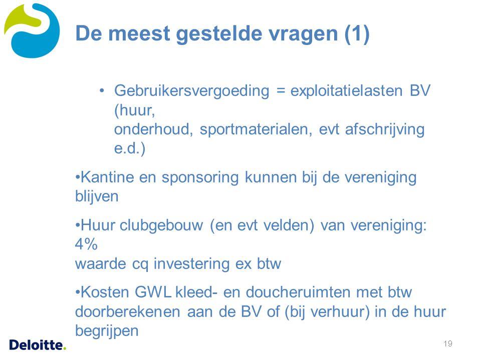 19 Gebruikersvergoeding = exploitatielasten BV (huur, onderhoud, sportmaterialen, evt afschrijving e.d.) Kantine en sponsoring kunnen bij de verenigin