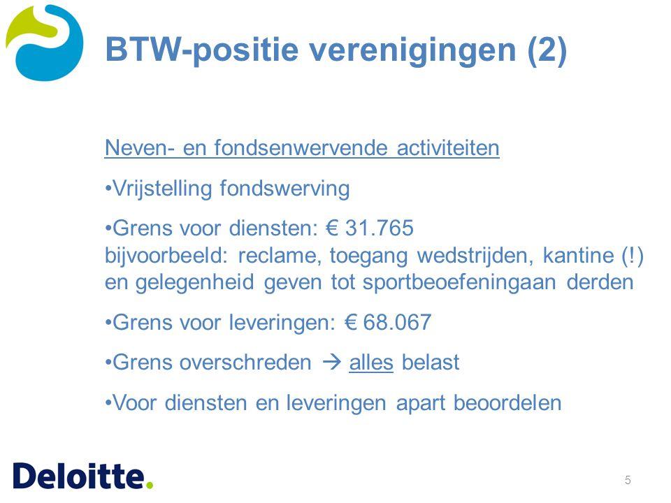 5 Neven- en fondsenwervende activiteiten Vrijstelling fondswerving Grens voor diensten: € 31.765 bijvoorbeeld: reclame, toegang wedstrijden, kantine (
