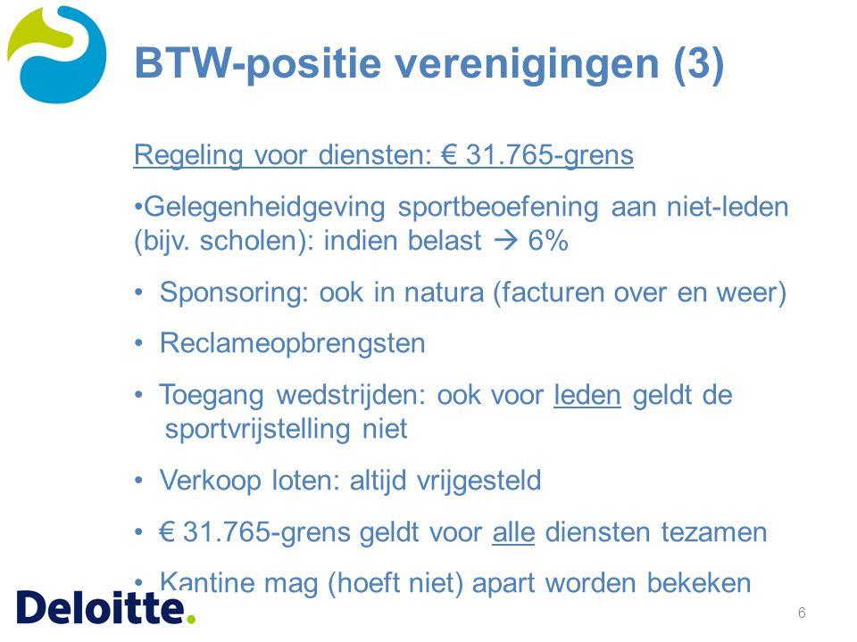 6 Regeling voor diensten: € 31.765-grens Gelegenheidgeving sportbeoefening aan niet-leden (bijv. scholen): indien belast  6% Sponsoring: ook in natur