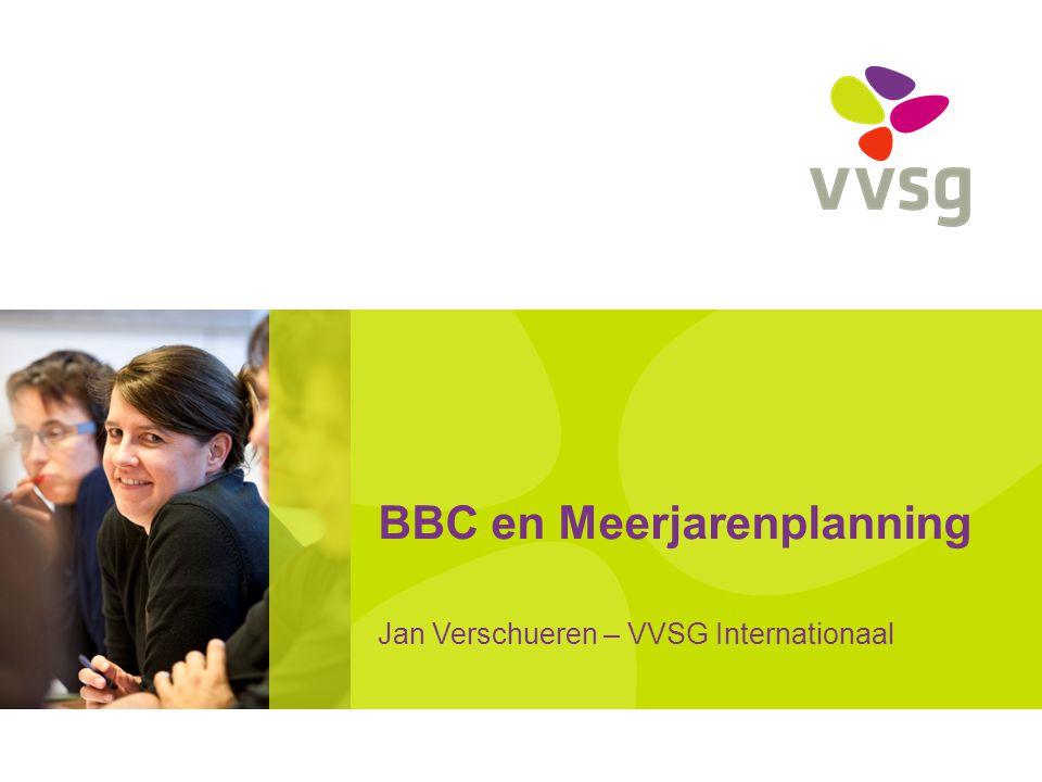 VVSG - BBC BBC => Beleids- en beheerscyclus Geïntegreerd systeem de beleidsvoering en de financiële vertaling Op 25/06/2010 goedgekeurd door de Vlaamse Regering.